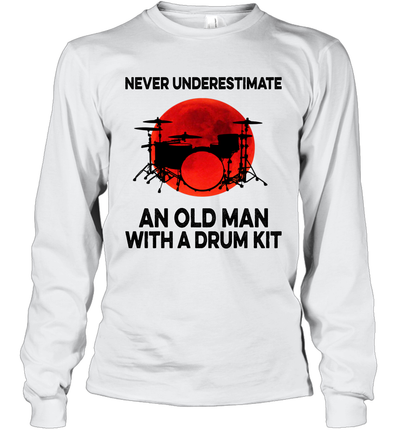 Never Underestimate An Old Man With A Drum Kit Shirt