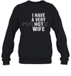 I Have A Very Psychotic Wife Shirt