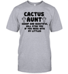 Cactus Aunt Sharp And Beautiful Will Stab You Shirt