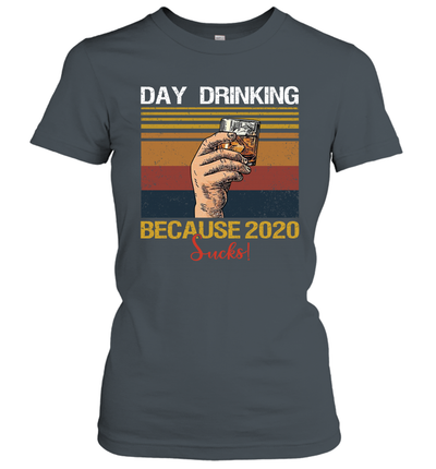 Funny Day Drinking Because 2020 Sucks Vintage Shirt