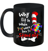 Why Fit In When You Were Born To Stand Out Autism Gift Mug