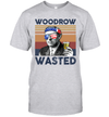 Woodrow Wasted US Drinking 4th Of July Vintage Shirt Independence Day American Gift