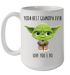 Yoda Best Grandpa Love You I Do Mug Funny Father's Day Gifts