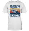 I Never Dreamed I'd Grow Up To Be A Super Sexy PonToon Captain Shirt Funny Boating Lover Gift