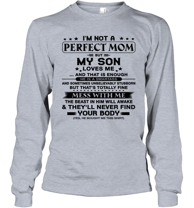 I Am Not A Perfect Son But My Crazy Mom Loves Me And That Is Enough Shirt