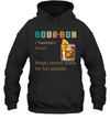 Bourbon Definition Magic Brown Water For Fun People Shirt