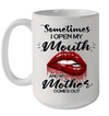 Sometimes I Open My Mouth And My Mother Comes Out Lips Gift Mug