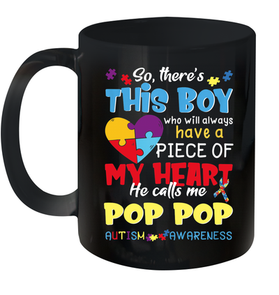 There's This Boy He Call Me Pop Pop Autism Awareness Mug