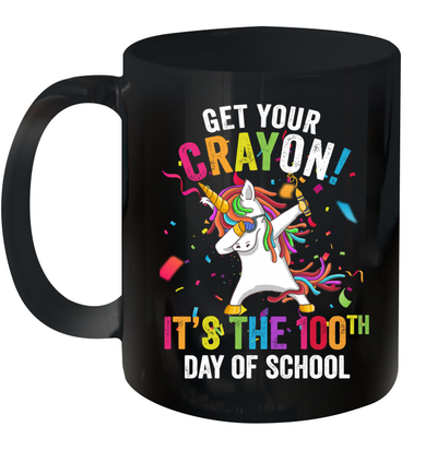 Get Your Cray On It's The 100th Day Of School Funny Unicorn Mug