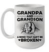 Grandpa And Grandson A Bond That Can't Be Broken Mug Funny Father's Day Gifts