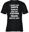 I Have My Dad's Temper And My Mama's Mouth Watch Out Shirt
