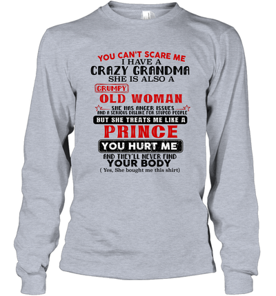 You Can't Scare Me I Have A Crazy Grandma She Is Also A Grumpy Shirt