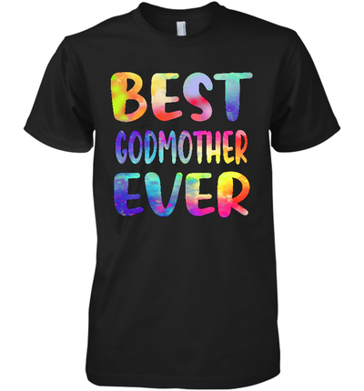 Best Godmother Ever Colorful Funny Mother's Day Shirt