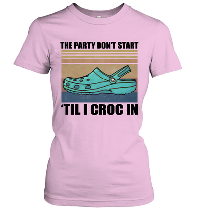 Vintage The Party Don't Start Til I Croc In Funny Shirt