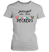 Chicken Just A Girl Who Loves Peckers Funny Shirt