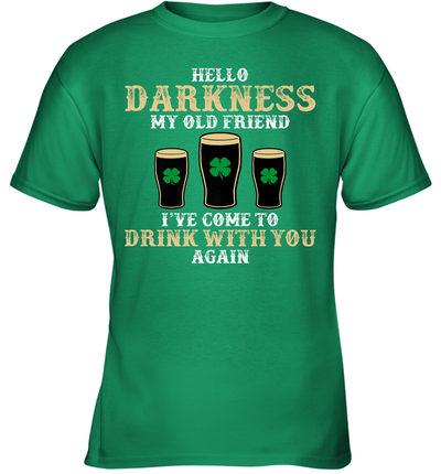 Hello Darkness My Old Friend Shamrock Beer Funny St Patrick's Day Shirt