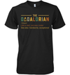 The Dadalorian Definition Like A Dad Just Way Cooler See Also Handsome Exceptional Shirt Funny Father's Day