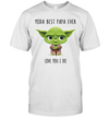 Yoda Best Papa Love You I Do Shirt Funny Father's Day Gifts