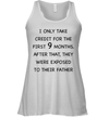 I Only Take Credit For The First 9 Months After That They Were Exposed To Their Father Shirt