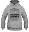 I Am A Lucky Daughter I Have A Crazy Dad Who Happens To Cuss A Lot He Was Born In July Shirt