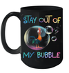 Stay Out Of My Bubble Funny Gift For Chicken Lover Boy Girl Mug