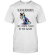 Teachersaurus Like A Normal Teacher But More Awesome Shirt Funny Watercolor Unicorn Dinosaur Gifts