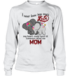 Elephant I Never Knew How Much Love My Heart Could Hold Til Someone Called Me Mom Shirt