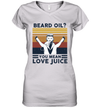 Funny Beard Oil You Mean Love Juice Vintage Shirt