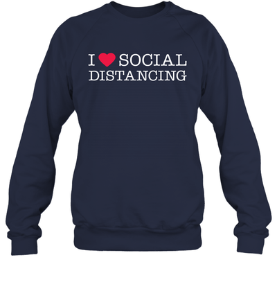 Funny Introvert Saying I Heart Social Distancing Love Home Shirt