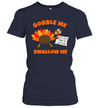 Funny Wap Twerking Turkey Gobble Me Swallow Me Shirt