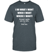 I Do What I Want When I Want Where I Want Except I Gotta Ask My Wife One Sec Shirt Gift For Husband