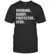 Husband Daddy Protector Hero Shirt Fathers Day Gift Dad Son T-Shirt