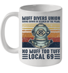Muff Divers Union Going Down In Search Of The Pearl No Muff Too Tuff Local 69 Mug