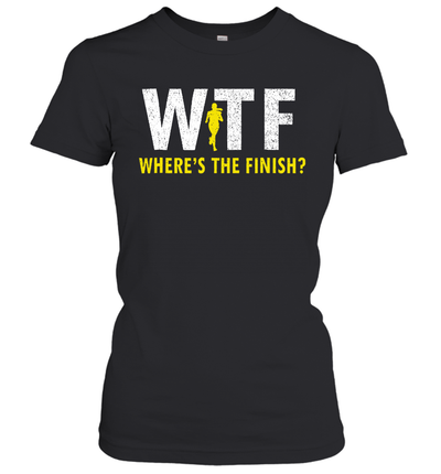 WTF Where's The Finish Funny Running Shirt