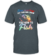 Move Over Boys Let This Girl Show You How To Fish Shirt Funny Fishing Shirt