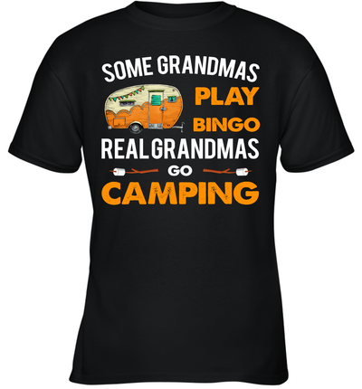 Some Grandmas Play Bingo Real Grandmas Go Camping Shirt