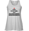 I Can't Stay At Home I'm A Healthcare Worker We Fight When Others Can't Anymore Shirt