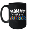 Mommy Of A Warrior Family Mom World Autism Awareness Day Mug