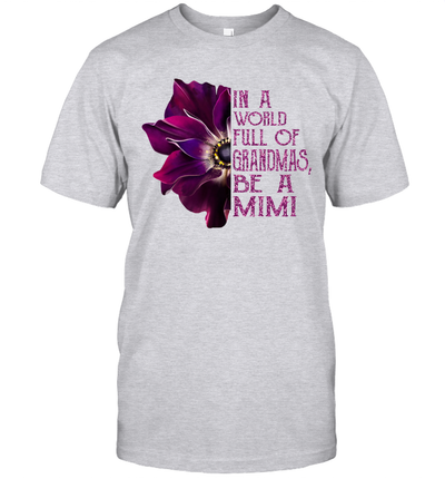 In A World Full Of Grandmas Be A Mimi Anemone Flower Shirt