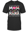 I Have Two Titles Mom And Nana And I Rock Them Both Shirt Funny Mother's Day Gifts