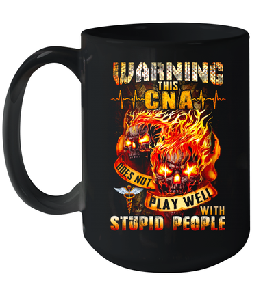Warning This CNA Doesn't Play Well With Stupid People Mug