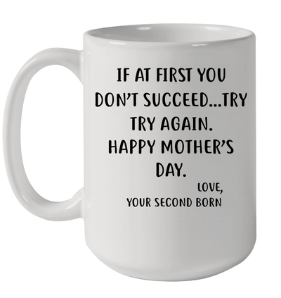 Funny Mother's Day Gifts Coffee Mug For Mom - If At First You Don't Succeed...Try, Try Again  Best Birthday Gift From Daughter, Son