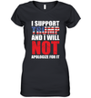 I Support Trump And I Will Not Apologize For It Gift Shirt