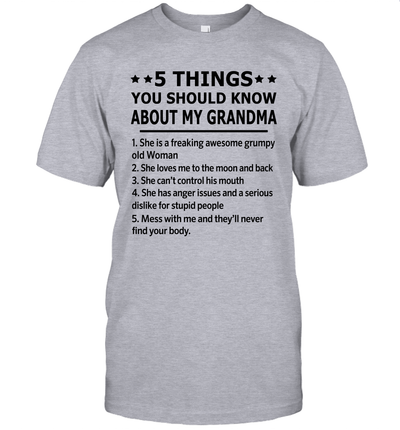 5 Things You Should Know About My Grandma She Is A Freaking Awesome Grumpy Old Woman Shirt