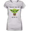 Yoda Best Dad Love You I Do Shirt Funny Father's Day Gifts