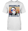 Dranklin Franklin D.Roosevelt US Drinking 4th Of July Vintage Shirt Independence Day American Gift