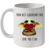 Yoda Best Girlfriend Ever Love You I Do Funny Mug