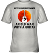 Never Underestimate And Old Man With A Guitar Shirt
