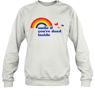 Smile If You're Dead Inside Rainbow Vintage Dark Humor Shirt