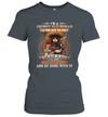 I'm A Grumpy Old Woman I'm Too Old To Fight Too Slow To Run Shirt